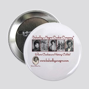 "Baked by a Negro Classic Designs 2.25"" Button"