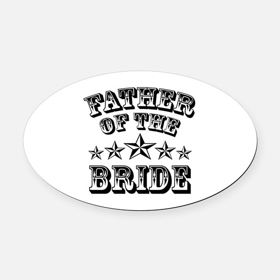 Cool Father Of The Bride Oval Car Magnet