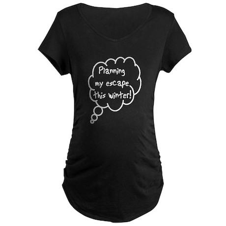 Planning Escape (Winter) Maternity Dark T-Shirt