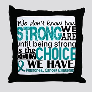 Peritoneal Cancer HowStrongWeAre Throw Pillow