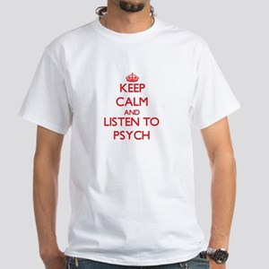 Keep calm and listen to PSYCH T-Shirt