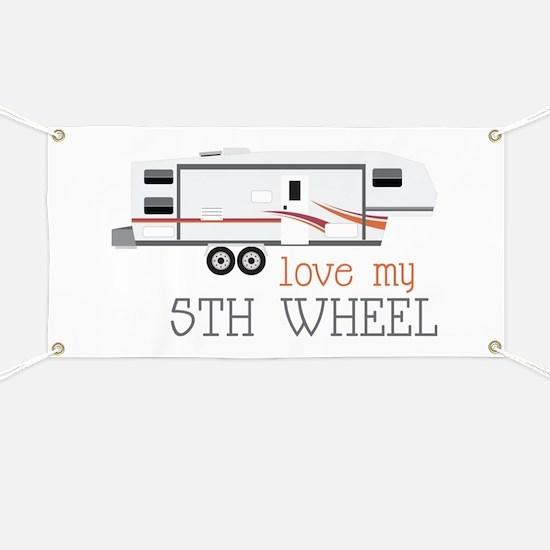 Love My 5th Wheel Banner
