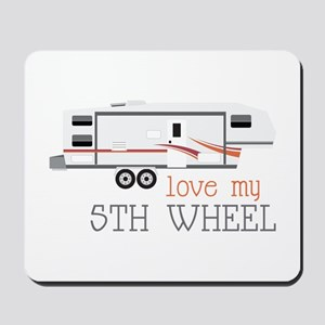 Love My 5th Wheel Mousepad