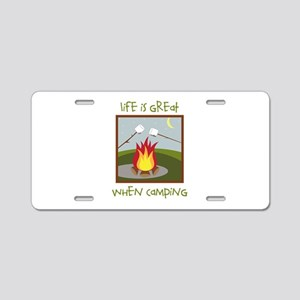 Life Is Great When Camping Aluminum License Plate