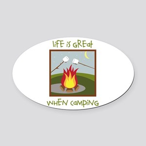 Life Is Great When Camping Oval Car Magnet
