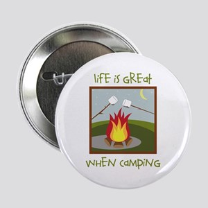 "Life Is Great When Camping 2.25"" Button"