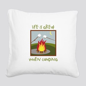 Life Is Great When Camping Square Canvas Pillow