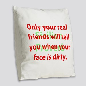 Only Your Real Friends Burlap Throw Pillow