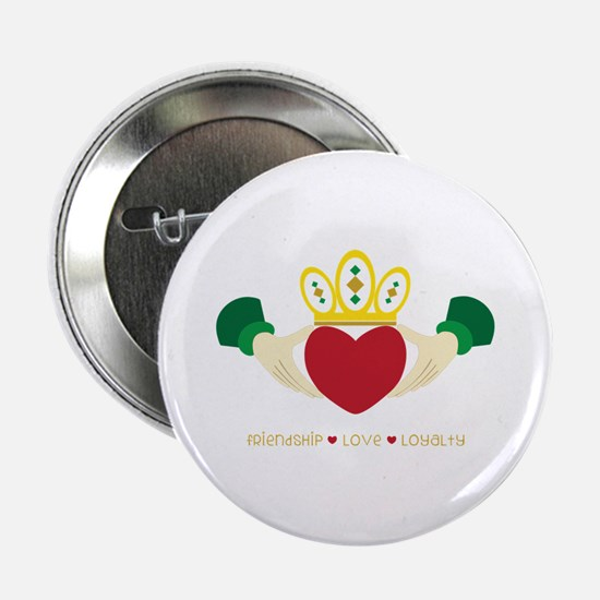 "Friendship*Love*Loyalty 2.25"" Button"