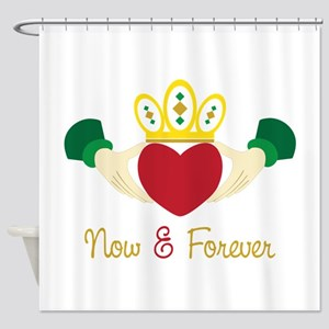 Now& Forever Shower Curtain
