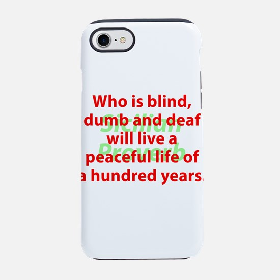 Who Is Blind, Dumb and Deaf iPhone 7 Tough Case