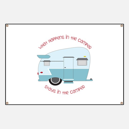 Stays In The Camper Banner