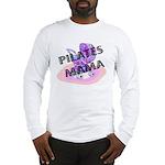 Pilates Mama Long Sleeve T-Shirt