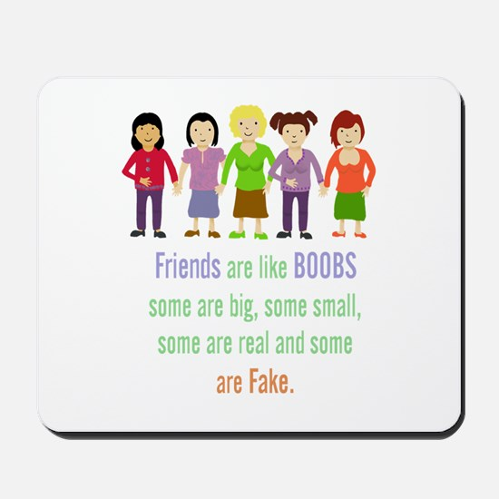 Friends are like Boobs Fun Friendship Quote Mousep