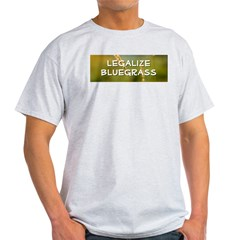 Ash Grey T-Shirt: Legalize Bluegrass