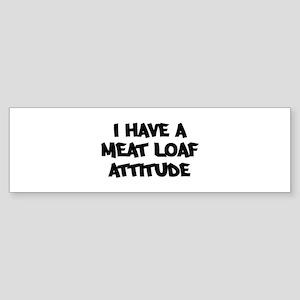 MEAT LOAF attitude Bumper Sticker