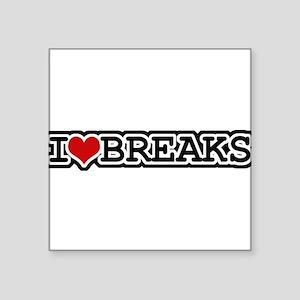 I LOVE BREAKS Sticker