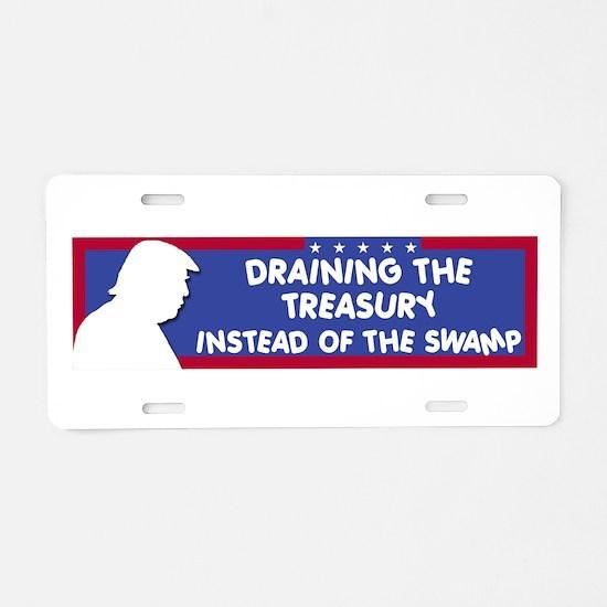 Draining the Treasury Inste Aluminum License Plate