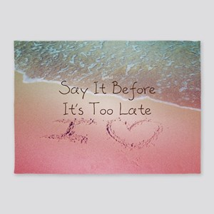 Say It Before Its Too Late Inspirin 5'x7'Area Rug
