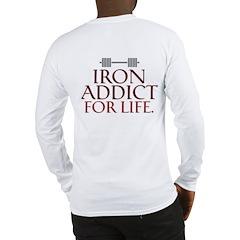 IRON ADDICT! Long Sleeve T-Shirt