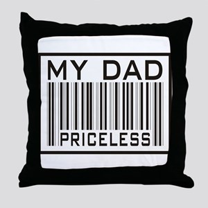 Father's Day My Dad Priceless Throw Pillow