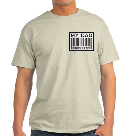 Father's Day My Dad Priceless Light T-Shirt