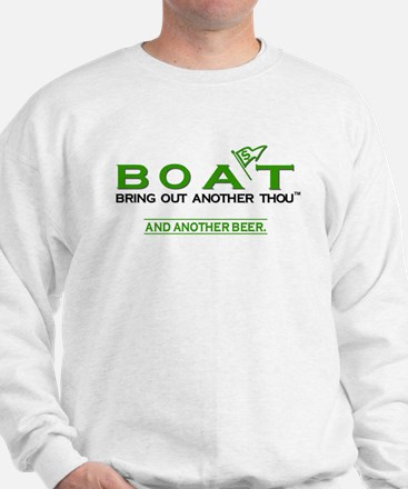 BOAT. Bring Out Another Thousand Sweatshirt