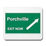 Porchville Exit Mousepad