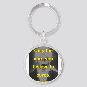 Only The Cure You Believe In Cures Keychains