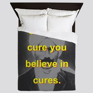 Only The Cure You Believe In Cures Queen Duvet