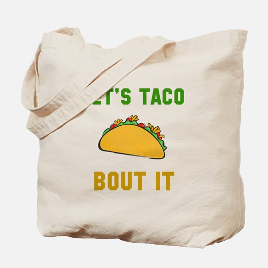 Let's taco bout it Tote Bag