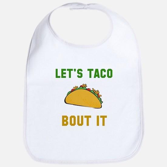 Let's taco bout it Bib