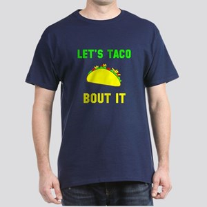 Lets Taco Bout It T-Shirt