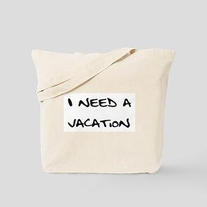 need vacation Tote Bag