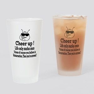 Cheer up Drinking Glass