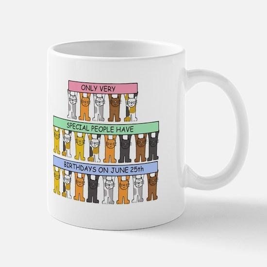 June 25th Birthday Cats. Mugs