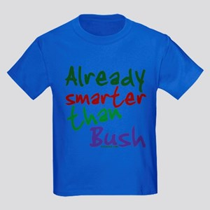 Already Smarter Than Bush Kids Dark T-Shirt