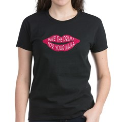 Save The Drama For Your Mama Women's Dark T-Shirt
