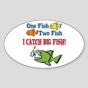 One Fish Two Fish I Catch Big Fish! Oval Sticker