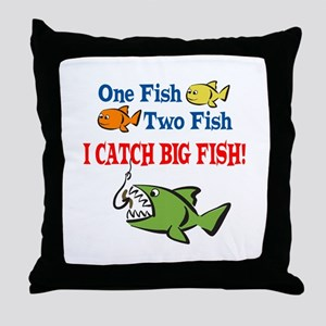 One Fish Two Fish I Catch Big Fish! Throw Pillow