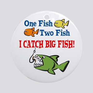 One Fish Two Fish I Catch Big Fish! Ornament