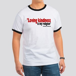 Loving Kindness is my religio Ringer T