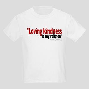 Loving Kindness is my religio Kids Light T-Shirt