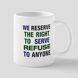 Serve Refuse Mug