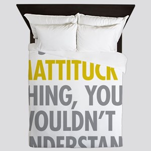Its A Mattituck Thing Queen Duvet