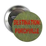 Destination: Porchville Button