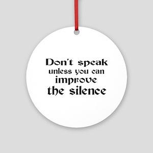 Don't Speak Ornament (Round)