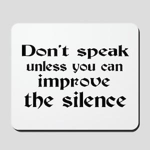 Don't Speak Mousepad