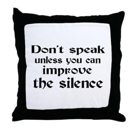 Don't Speak Throw Pillow