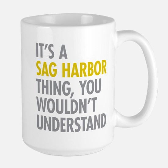 Its A Sag Harbor Thing Large Mug